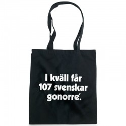 I kväll får 107 svenskar gonorré tygkasse
