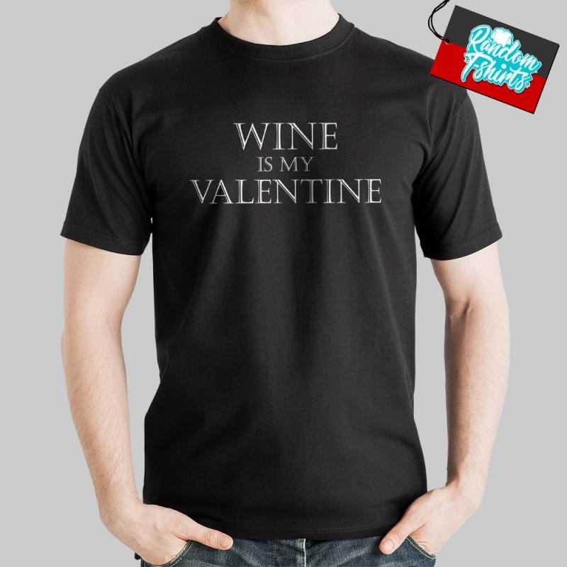 Wine is my valentine T-Shirt