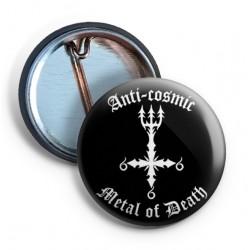 Anti Cosmic Metal of Death