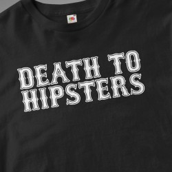 Death to Hipsters T-Shirt
